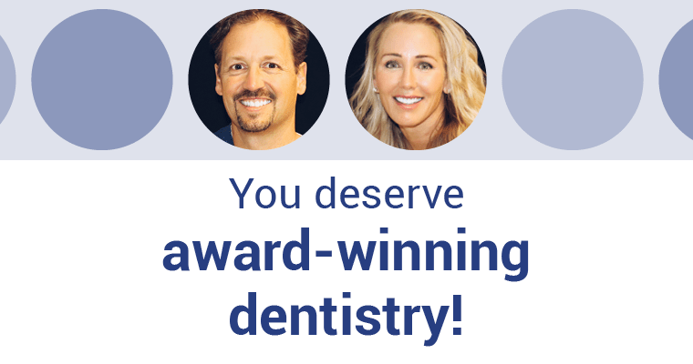 You deserve award-winning dentistry!